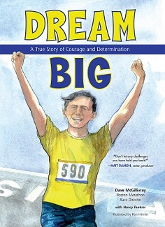 Boston Marathon Director Dave McGillivray's new children's book, Dream Big, now available.